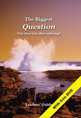 Biggest Question - Leaders' Guide: Why Does God Allow Suffering? (Paperback)