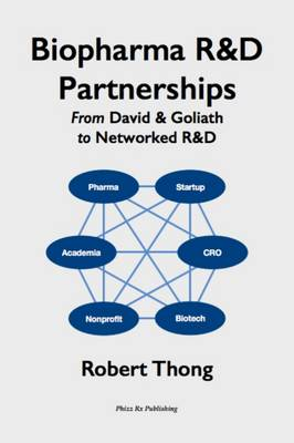 Biopharma R&D Partnerships: From David & Goliath to Networked R&D (Paperback)