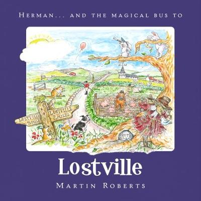 Herman and the Magical Bus to...LOSTVILLE - The Villes (Paperback)