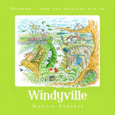 Herman and the Magical Bus to...WINDYVILLE - The Villes (Paperback)