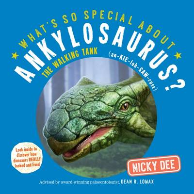 What's So Special About Ankylosaurus: Look Inside to Discover How Dinosaurs Looked and Lived - What's So Special About? Book 1 (Paperback)