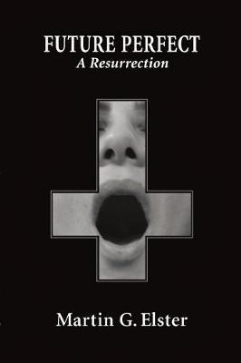 Future Perfect: A Resurrection (Paperback)