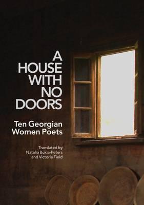 A House with No Doors: Ten Georgian Women Poets (Paperback)