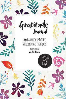 Gratitude Journal: 100 Days of Gratitude Will Change Your Life (Paperback)