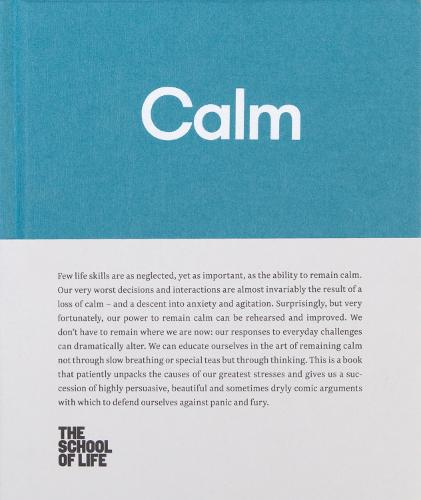 Calm: Educate yourself in the art of remaining calm, and learn how to defend yourself from panic and fury (Hardback)
