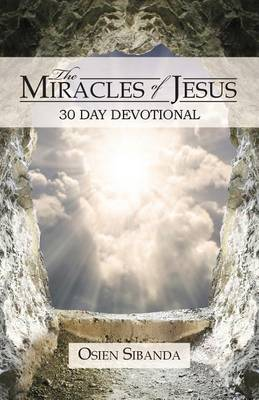The Miracles of Jesus: 30 Day Devotional (Paperback)
