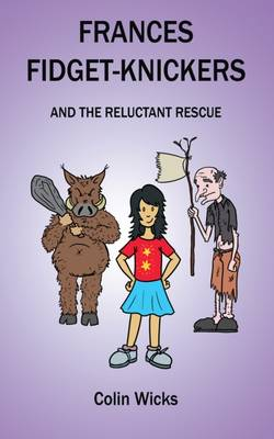 Frances Fidget-Knickers and the reluctant rescue (Paperback)