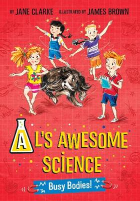 Al's Awesome Science: Busy Bodies! - Al's Awesome Science (Paperback)
