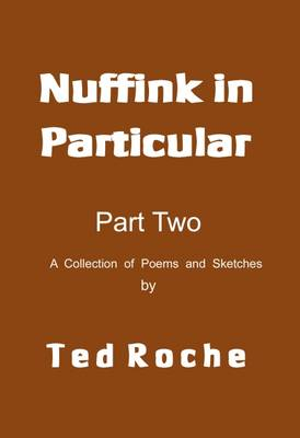 Nuffink in Particular: Part two: A Collection of Poems and Sketches (Paperback)