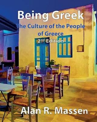 Being Greek - The Culture of the People of Greece (Paperback)