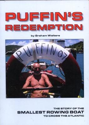 Puffin's Redemption: The Story of the Smallest Rowing Boat to Cross the Atlantic (Paperback)