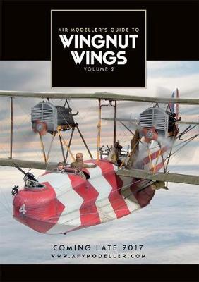 Air Modeller's Guide to Wingnut Wings Volume 2 (Paperback)