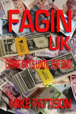 FAGIN UK: Part 1 of 3 1: Crime pays until the end... (Paperback)