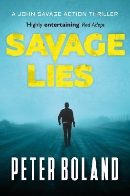 Savage Lies - John Savage Thriller Series 1 (Paperback)