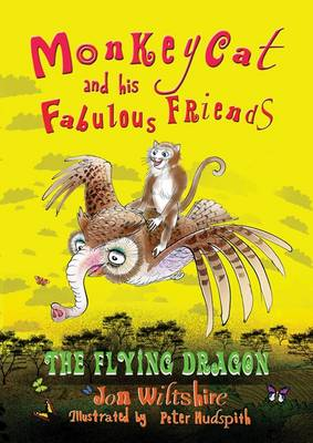 Monkeycat and His Fabulous Friends: The Flying Dragon: No. 1 (Paperback)