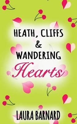 Heath, Cliffs & Wandering Hearts (Paperback)