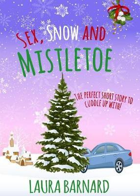 Sex, Snow & Mistletoe (Paperback)