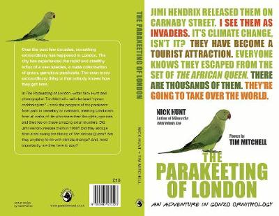 The Parakeeting of London: An Adventure in Gonzo Ornithology (Paperback)