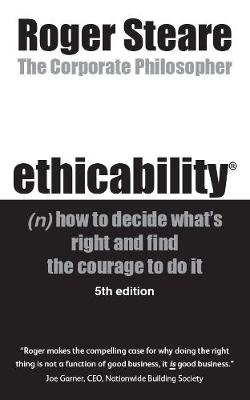 ethicability (n): how to decide what's right and find the courage to do it (Paperback)