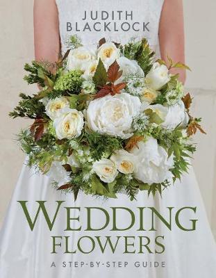 Wedding Flowers: A Step-By-Step Guide (Hardback)