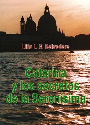 Caterina: Y los secretos de la Serenisima - Caterina 3 (Paperback)