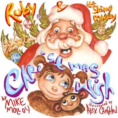 Ruby & the Skinny Monkey A Christmas Wish (Paperback)
