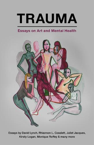 Trauma: Writing About Art and Mental Health (Paperback)