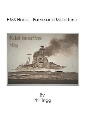 HMS Hood - Fame and Misfortune: The Loss of HMS Hood during the Battle of the Denmark Strait (Paperback)