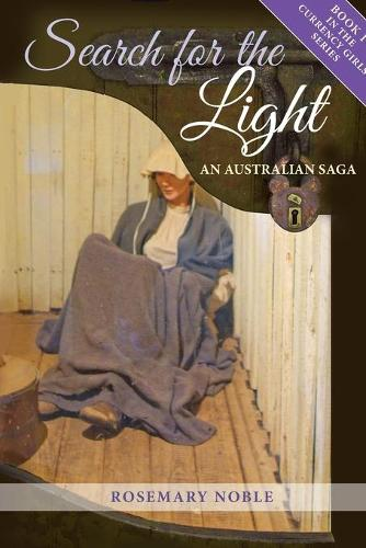Search for the Light: An Australian Saga - Currency Girls 1 (Paperback)