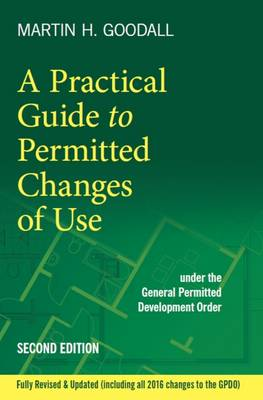 A Practical Guide to Permitted Changes of Use (Paperback)