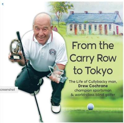 From the Carry Row to Tokyo: The Life of Cullybackey Man Drew Cochrane (Paperback)