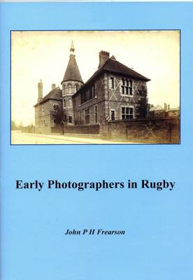 Early Photographers in Rugby 2016 (Paperback)