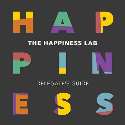 The Happiness Lab - Delegate's Guide (Paperback)