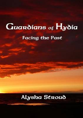 Guardians of Hydia - Facing the Past (Paperback)