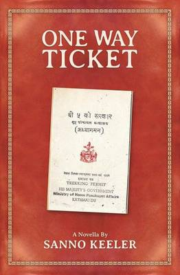 One Way Ticket: A Novella of Cross-Cultural Experience in Nepal (Paperback)