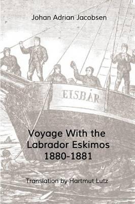 Voyage with the Labrador Eskimos, 1880-1881 (Paperback)
