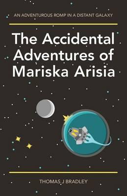 The Accidental Adventures of Mariska Arisia (Paperback)