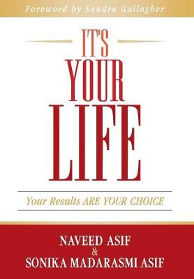 It's Your Life: Your Results Are Your Choice (Hardback)