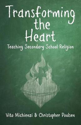 Transforming the Heart: Teaching Secondary School Religion (Paperback)