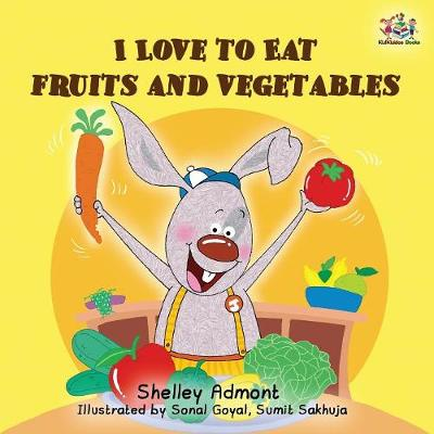 I Love to Eat Fruits and Vegetables - I Love To... (Paperback)