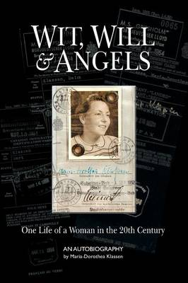Wit, Will & Angels: One Life of a Woman in the 20th Century (Paperback)