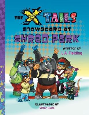 The X-Tails Snowboard at Shred Park - X Tails (Paperback)