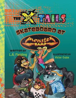 The X-Tails Skateboard at Monster Ramp - X-Tails (Paperback)