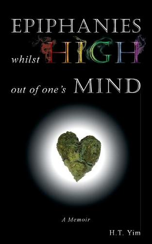 Epiphanies Whilst High Out of One's Mind (Paperback)