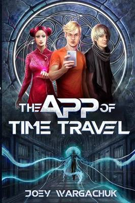 The App of Time Travel (Paperback)