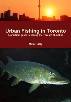 Urban Fishing in Toronto (Paperback)