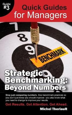 Strategic Benchmarking: Beyond Numbers - Quick Guides for Managers - Quick Guides for Managers 3 (Paperback)