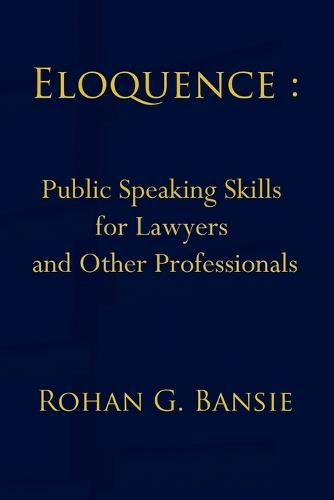 Eloquence: Public Speaking Skills for Lawyers and Other Professionals (Paperback)