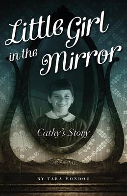 Little Girl in the Mirror: Cathy's Story (Paperback)