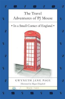 The Travel Adventures of PJ Mouse: No. 3: In a Small Corner of England - Travel Adventures of Pj Mouse 3 (Paperback)